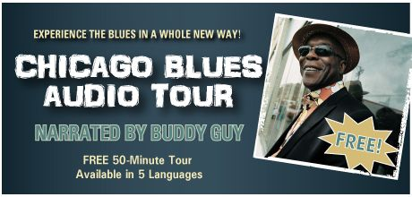 Learn about Chicago Blues History with a free audio tour, narrated by Buddy Guy.