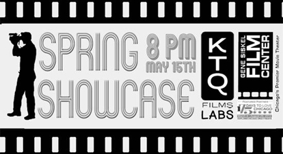 KTQ Spring Showcase May 16th 8pm at Gene Siskel Film Center